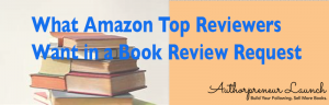 What Amazon Top Reviewers Want in a Book Review Request